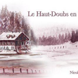 Le carnet du Haut-Doubs en hiver, de Nicolas DÜRR.